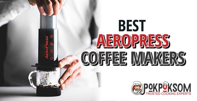 Best Aeropress Coffee Makers