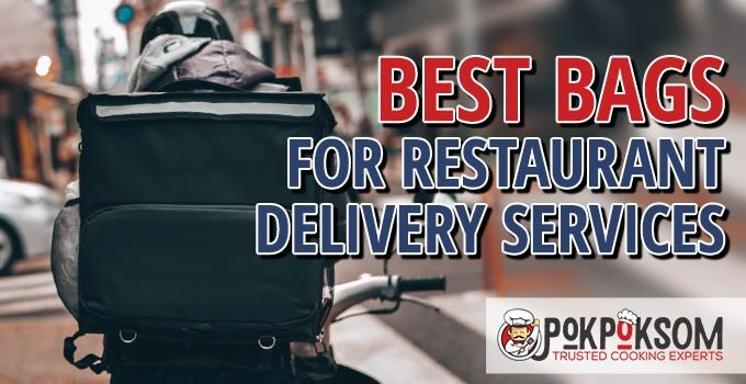 Best Bags For Restaurant Delivery Services