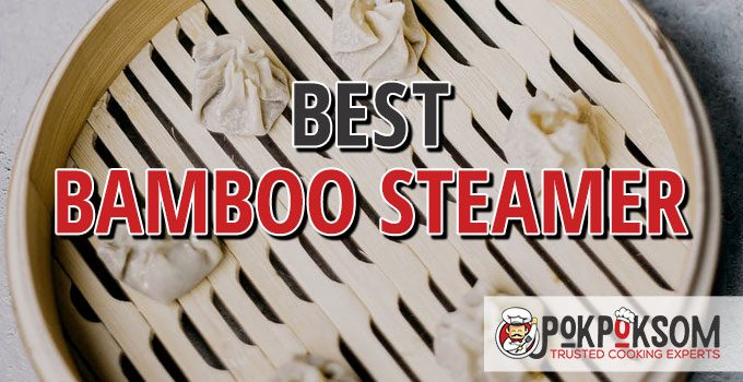 Best Bamboo Steamers