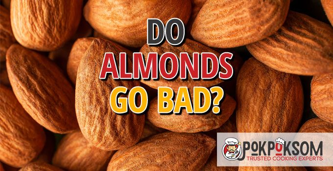 Do Almonds Go Bad