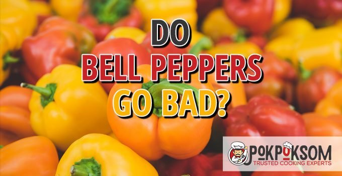 Do Bell Peppers Go Bad