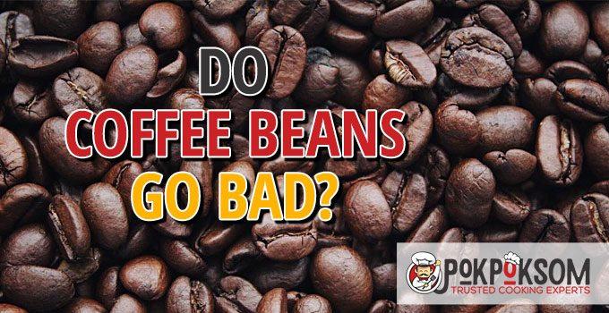 Do Coffee Beans Go Bad
