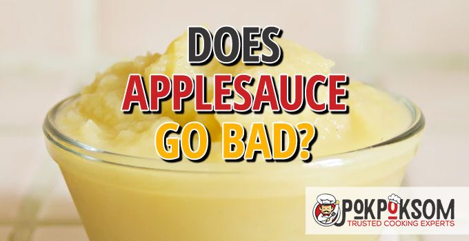 Does Applesauce Go Bad
