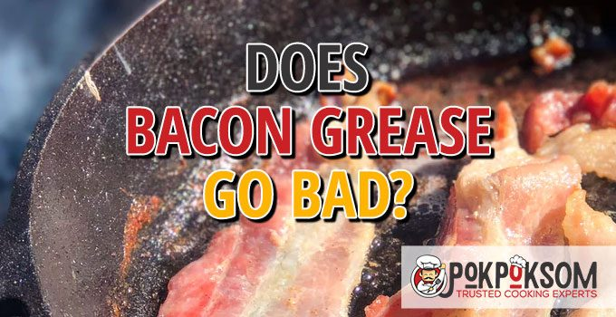 Does Bacon Grease Go Bad