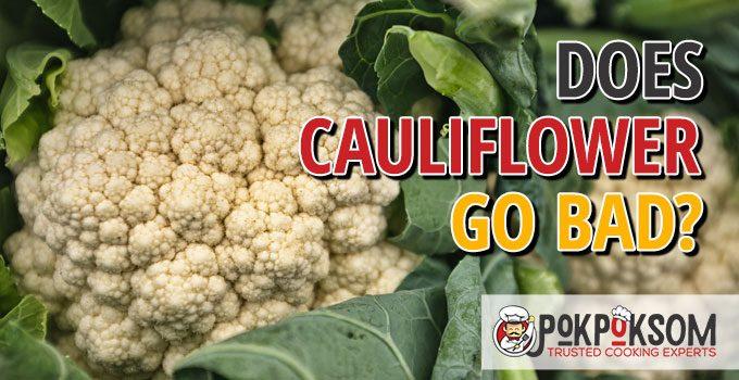 Does Cauliflower Go Bad