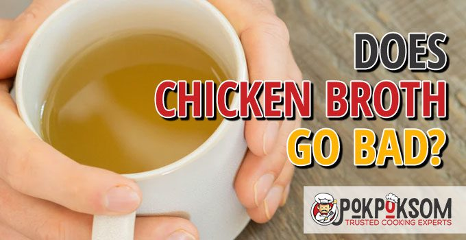 Does Chicken Broth Go Bad
