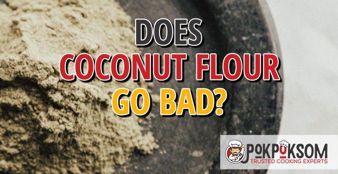 Does Coconut Flour Go Bad