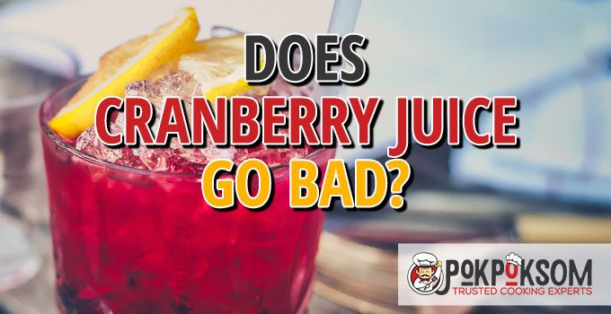 Does Cranberry Juice Go Bad