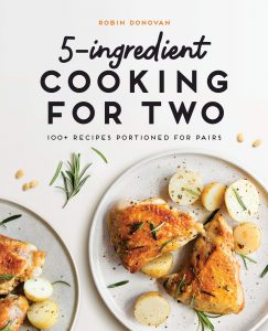 5 Ingredient Cooking For Two By Robin Donovan