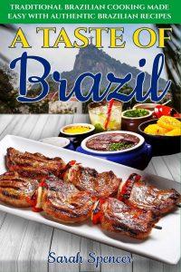 A Taste Of Brazil By Sarah Spencer
