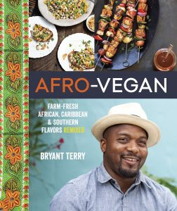 Afro Vegan Caribbean Cookbook By Bryant Terry