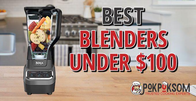 Best Blenders Under $100