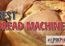 5 Best Bread Machines (Reviews Updated 2021)