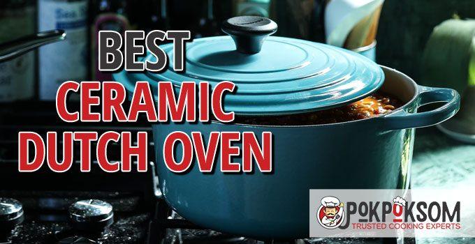 Best Ceramic Dutch Oven