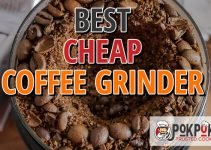 Best Cheap Coffee Grinder