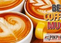 5 Best Coffee Mugs (Reviews Updated 2021)