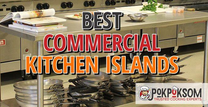 Best Commercial Kitchen Islands