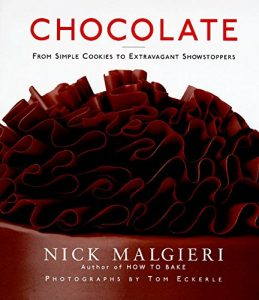 Chocolate From Simple Cookies To Extravagant Showstoppers By Nick Malgieri