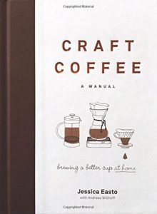 Craft Coffee Manual By Jessica Easto