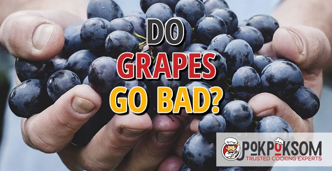 Do Grapes Go Bad