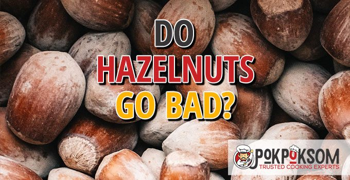 Do Hazelnuts Go Bad