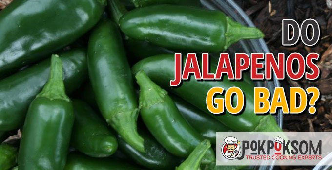 Do Jalapenos Go Bad