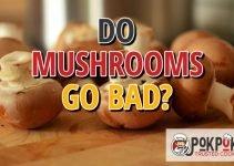 Do Mushrooms Go Bad?