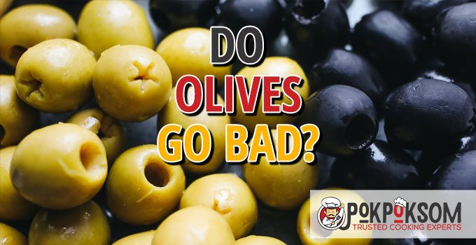 Do Olives Go Bad