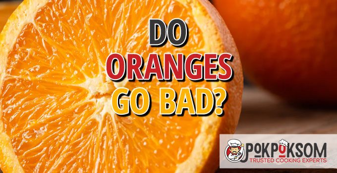 Do Oranges Go Bad
