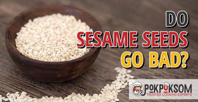 Do Sesame Seeds Go Bad