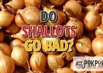 Do Shallots Go Bad