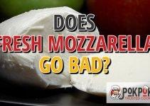 Does Fresh Mozzarella Go Bad?