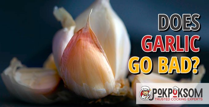 Does Garlic Go Bad