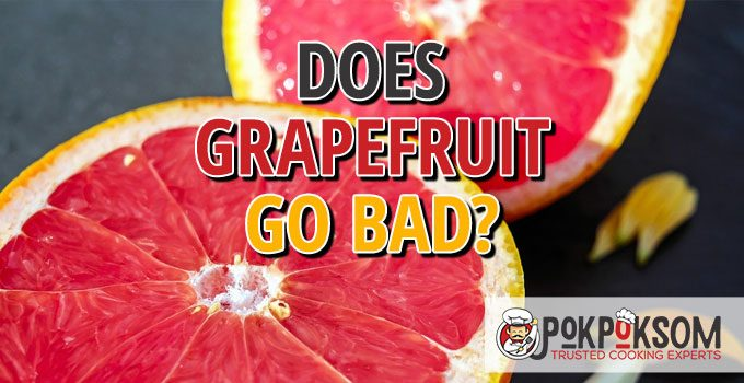 Does Grapefruit Go Bad