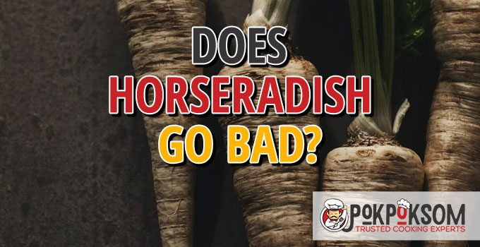 Does Horseradish Go Bad