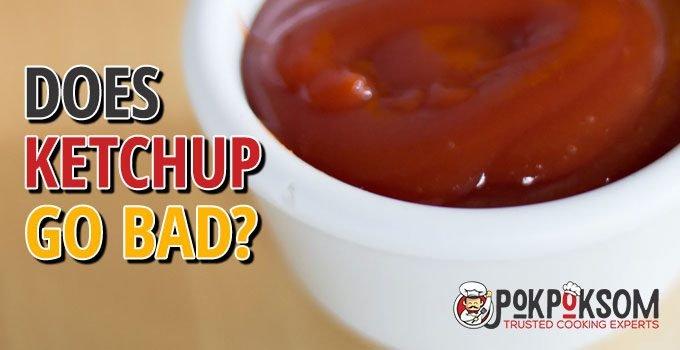 Does Ketchup Go Bad