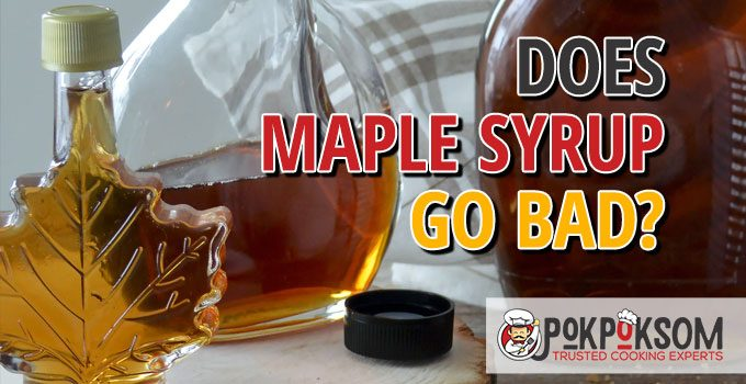 Does Maple Syrup Go Bad