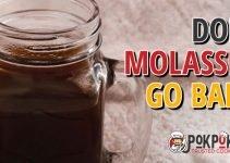 Does Molasses Go Bad