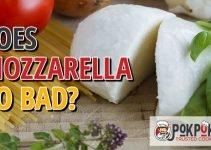 Does Mozzarella Go Bad?