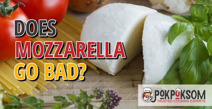 Does Mozzarella Go Bad