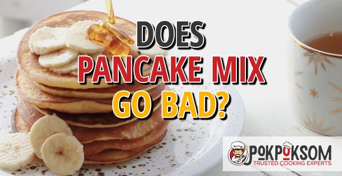 Does Pancake Mix Go Bad
