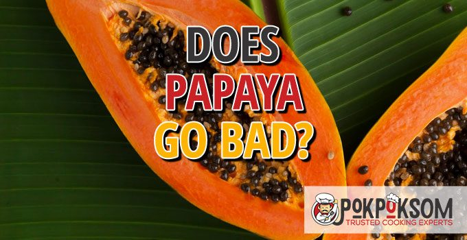 Does Papaya Go Bad