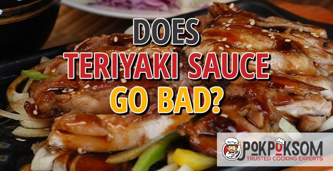 Does Teriyaki Sauce Go Bad