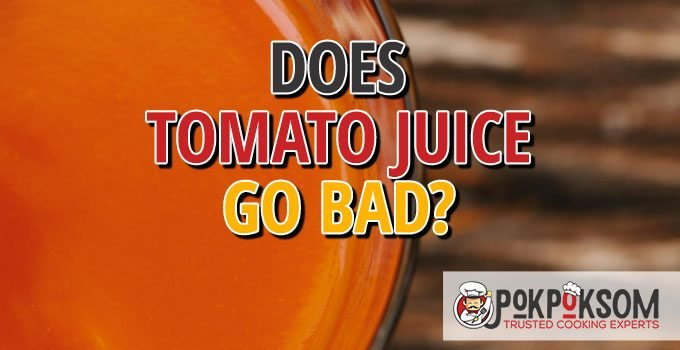 Does Tomato Juice Go Bad
