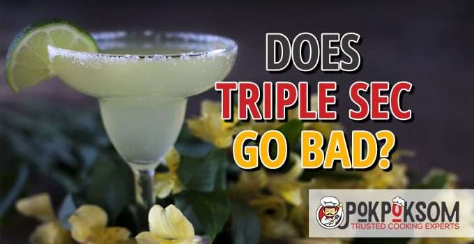 Does Triple Sec Go Bad