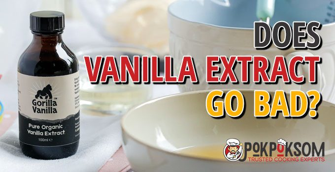 Does Vanilla Extract Go Bad