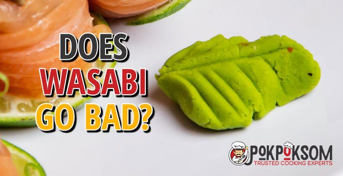 Does Wasabi Go Bad