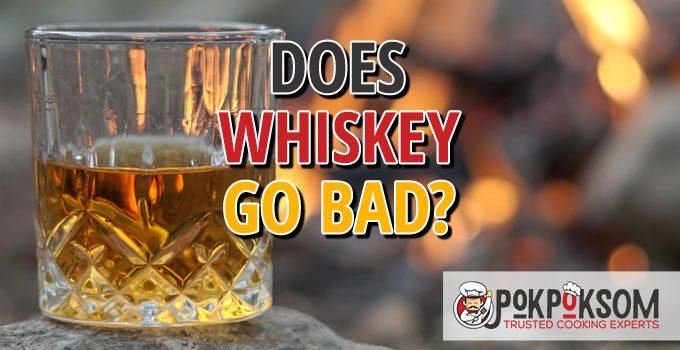 Does Whiskey Go Bad