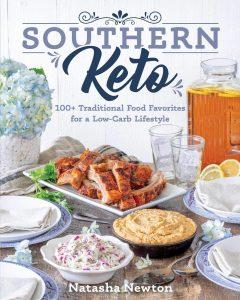 Southern Keto 100 Traditional Food Favorites By Natasha Newton
