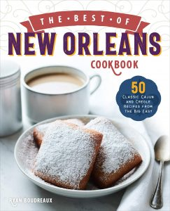 The Best Of New Orleans Cookbook By Ryan Boudreaux